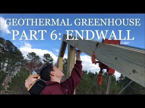 DIY Geothermal Greenhouse Part 6: ENDWALL