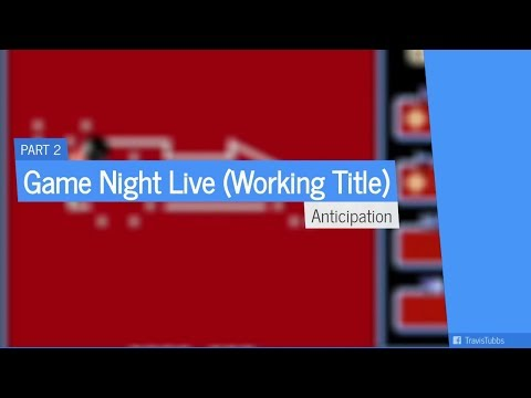 Game Night Live (Working Title): Anticipation - 2018 May 19
