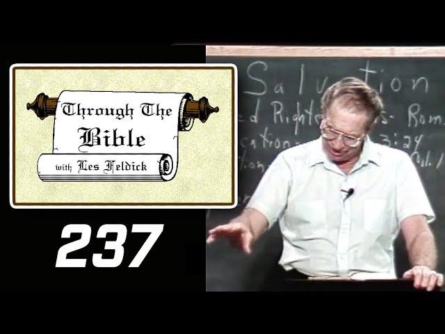 [ 237 ] Les Feldick [ Book 20 - Lesson 3 - Part 1 ] God's Wrath - Immoral Man - Romans 1:17-32