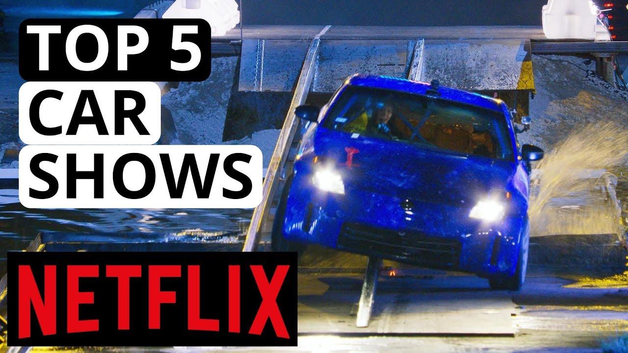 Car Shows On Netflix >> Top 5 Best Car Shows On Netflix