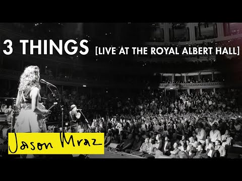 3 Things - Live At The Royal Albert Hall | 'YES!' World Tour | Jason Mraz