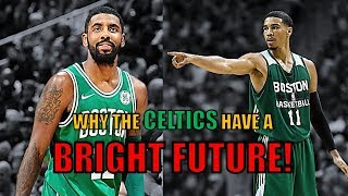Why the Boston Celtics have the BRIGHTEST FUTURE in the NBA!