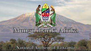 National Anthem Tanzania - Mungu ibariki Afrika