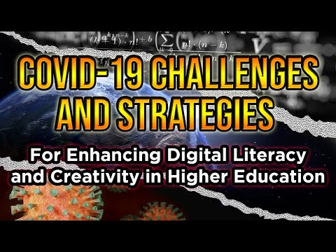 Covid-19 Challanges and strategies for enhancing digital literacy and creativity in higher education