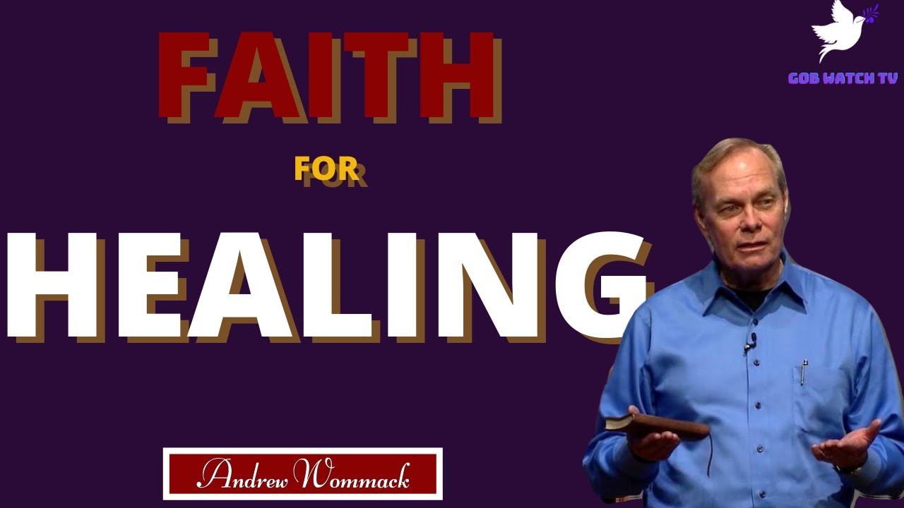 Download NEW      FAITH FOR HEALING     ANDREW WOMMACK