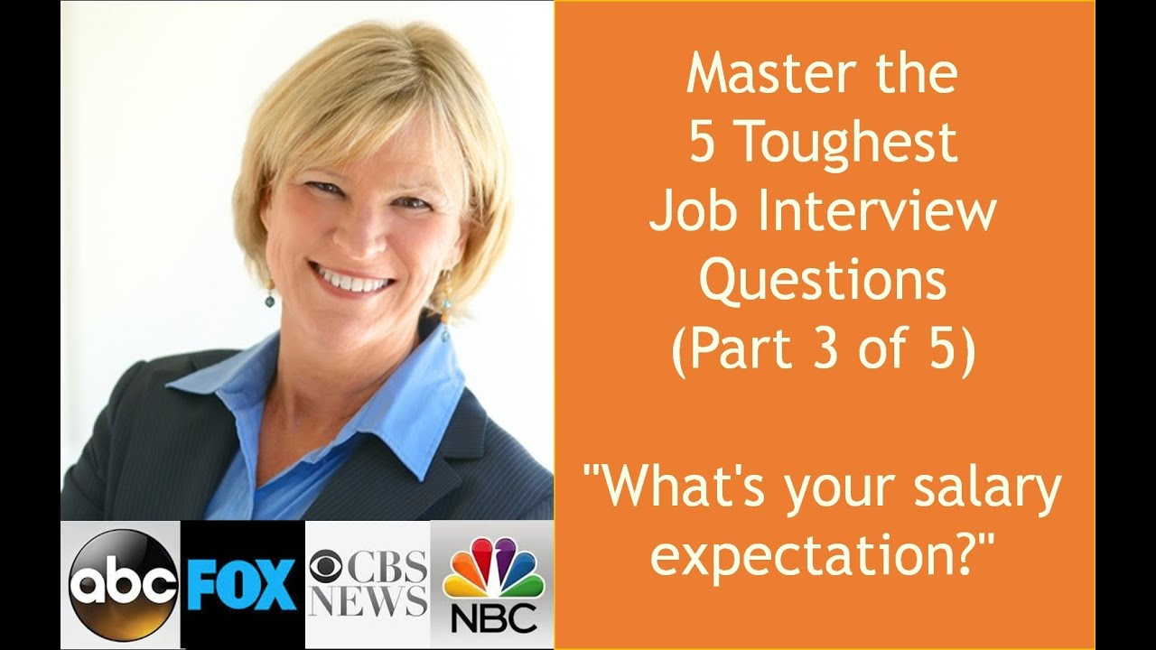 Whatu0027s Your Salary Expectation? U0027Master The 5 Toughest Job Interview  Questionsu0027   YouTube