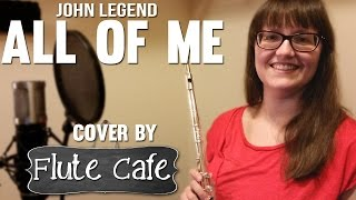 "John Legend "" All Of Me "" Flute Cover Free Sheet Music and Download"