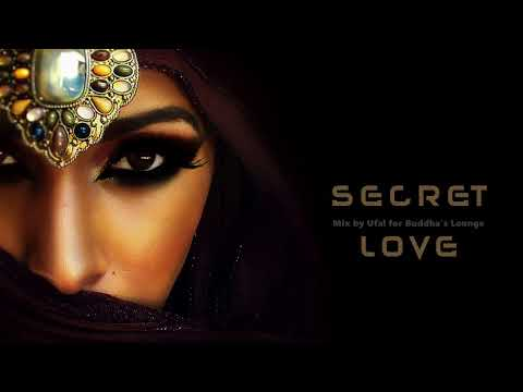 Buddha's Lounge : Secret Love | Oriental Ambient Music