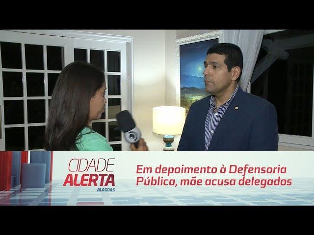 Caso Danilo: Em depoimento à Defensoria Pública, mãe acusa delegados de tortura