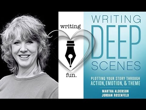 Writing Fun   Ep. 78 : Writing Deep Scenes with Martha Alderson