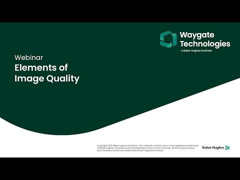 Waygate Technologies | Elements Of Image Quality | Webinar