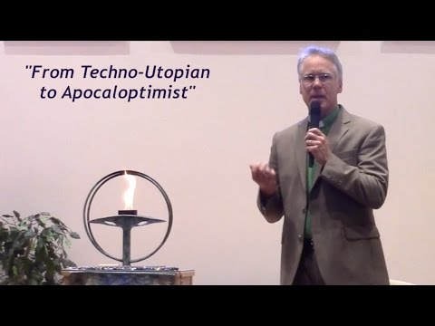 From Techno-Utopian to Apocaloptimist (Michael Dowd, 2016)