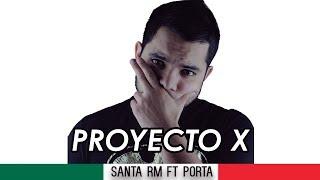PROYECTO X // SANTA RM FT PORTA // CON LETRA