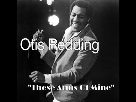 These Arms Of Mine - Otis Redding
