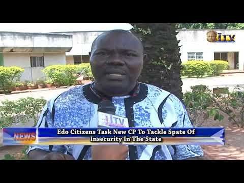 Edo Citizen Task New Commissioner Of Police To Tackle  Spat Of Insecurity In The State