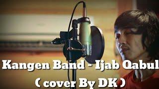 Kangen Band - Ijab Kabul ( cover by dk )