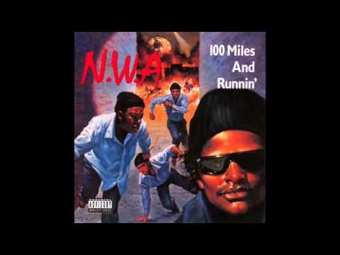N.W.A. - Kamurshol - 100 Miles And Runnin'