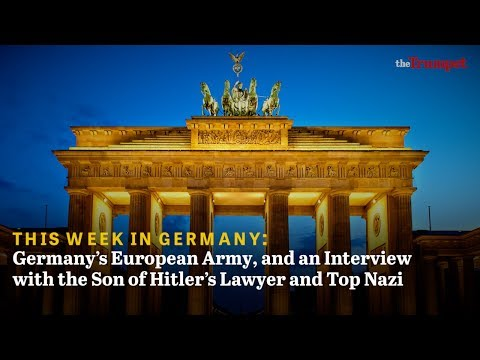 Germany's European Army, and an Interview with the Son of Hitler's Lawyer and Top Nazi