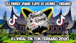 Download Lagu DJ PANEK AWAK KAYO DI URANG TIK TOK ~ LAGU PADANG    TERBARU 2020 mp3