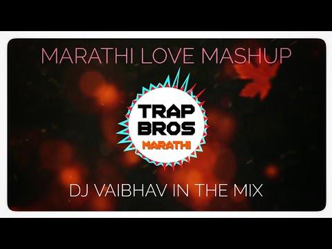 Marathi Love Mashup 2018 - DJ Vaibhav In The Mix X Rahul's remix