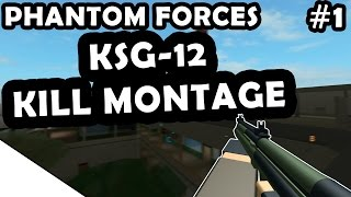 KSG-12 KILL MONTAGE #1 - ROBLOX PHANTOM FORCES