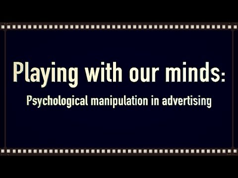 How Marketers Manipulate Us: Psychological Manipulation in A