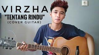 VIRZA - TENTANG RINDU (COVER GITAR)