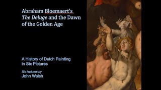 Lecture 1: Abraham Bloemaert's Deluge and the Dawn of the Golden Age