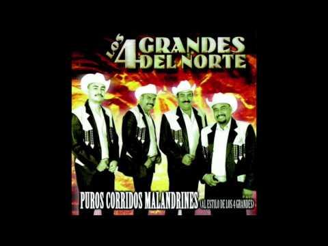 Los 4 Grandes Del Norte - Puros Corridos Malandrines (Disco Completo)
