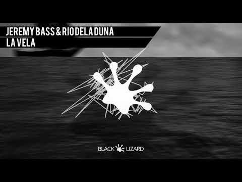 Jeremy Bass & Rio Dela Duna - La Vela [OUT NOW on Beatport]