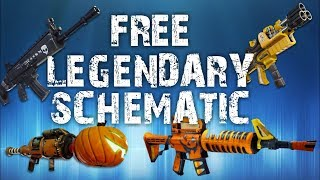 HOW TO GET 40+ LEGENDARY SCHEMATIC FORTNITE SAVE THE WORLD