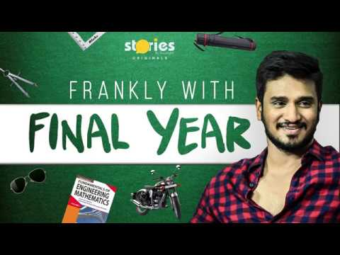 Frankly With Final Year   Nikhil About B.Tech Life   Stories Originals