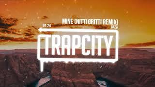 Bazzi - Mine (Nitti Gritti Remix) MP3