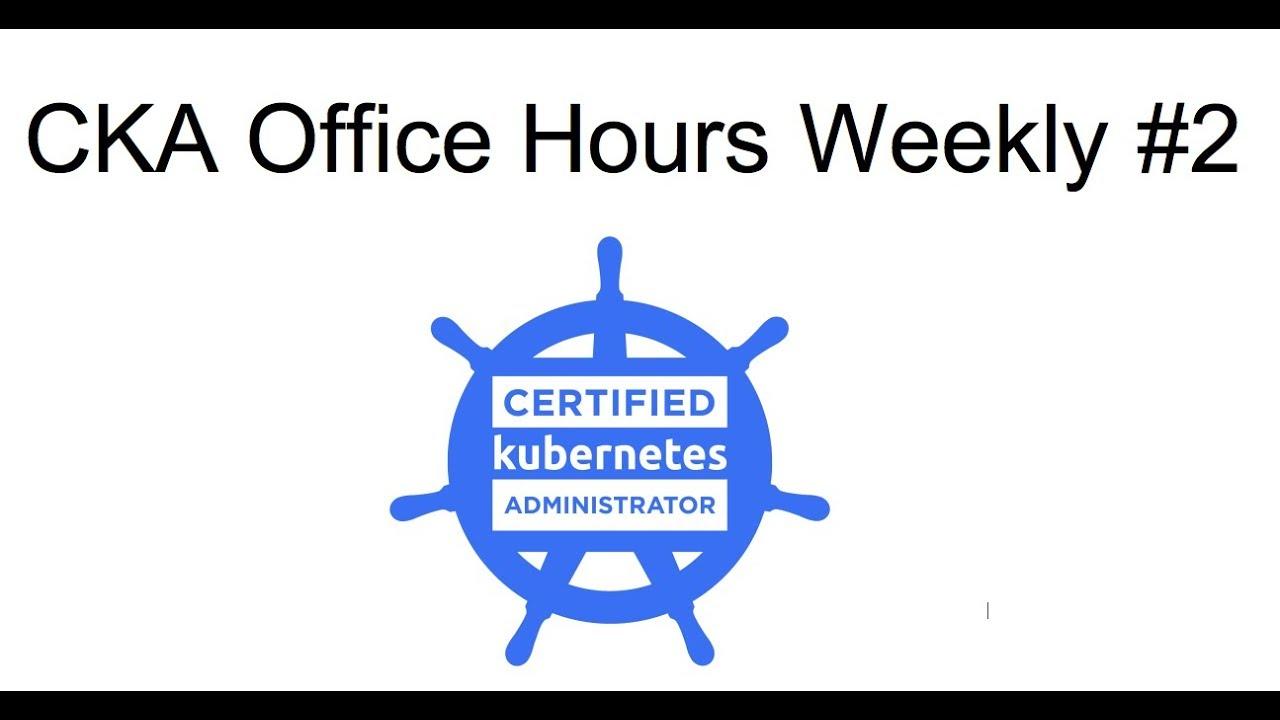 CKA Office Hours Weekly #2 (2017 10 02)