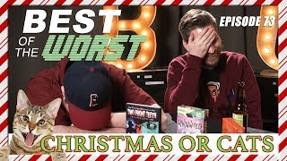 Best of the Worst: Christmas or Cats