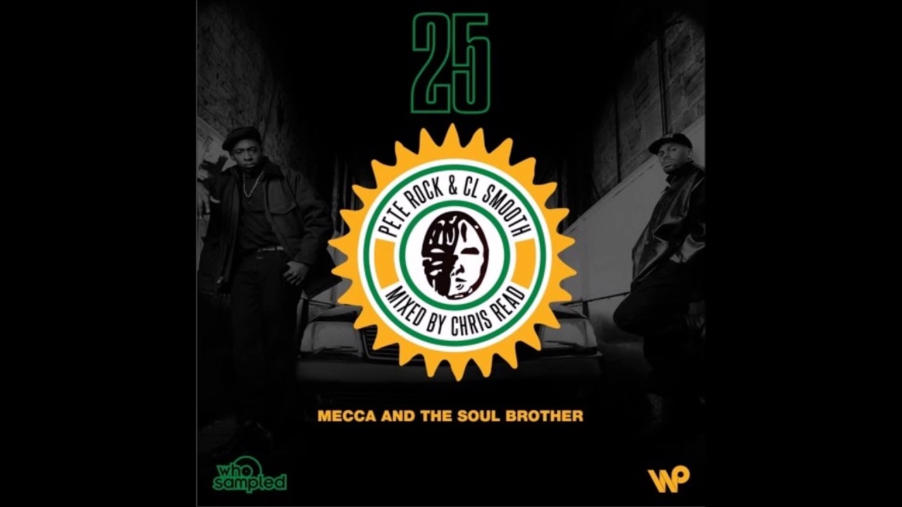 Download Pete Rock & CL Smooth - Mecca and the Soul Brother - 25th anniversary mixtape