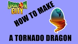 How to Make A Tornado Dragon - Dragon City
