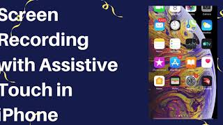 How To Set Up Screen Recording With Assistive Touch In iPhone screenshot 1