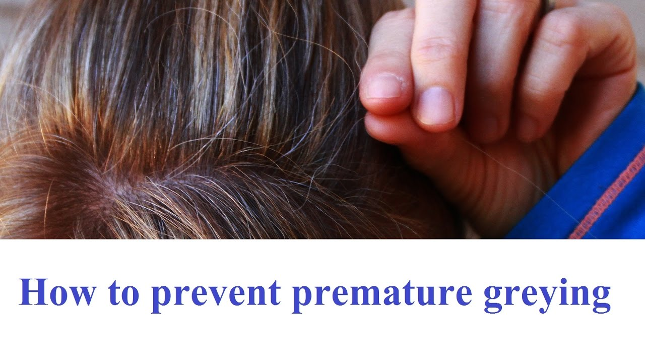 How to prevent premature greying premature greying of hair premature greying stop grey - Ways prevent grey hair ...