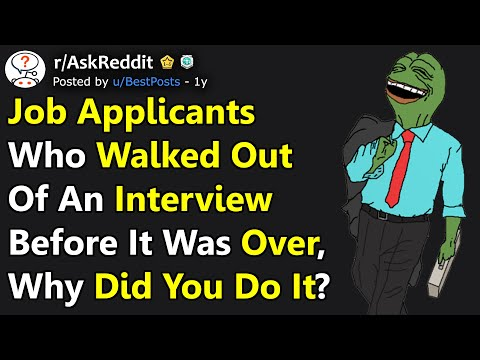 People Who Noped Out Of An Interview Before It Was Over, Why Did You Do It? (r/AskReddit)
