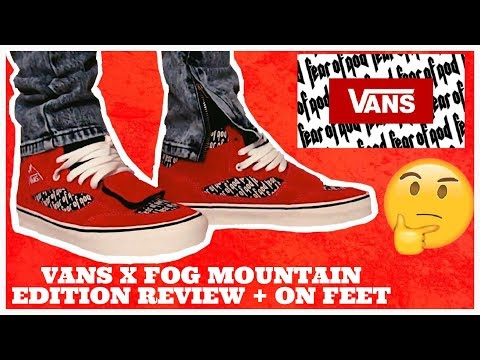 ONE OF THE BEST FOG VANS EVER?? FOG x VANS MOUNTAIN EDITION REVIEW + ON FEET