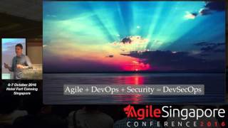 Application Security in an Agile World - Agile Singapore Conference 2016