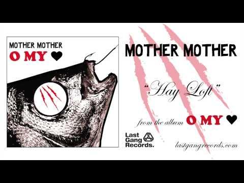 Mother Mother - Hay Loft