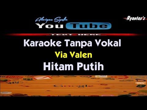 Karaoke Via Valen - Hitam Putih