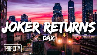 Dax - JOKER RETURNS (Lyrics)