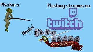 Phishing Streams on Twitch [OSRS]