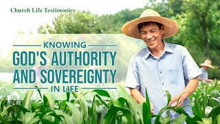 "2020 Christian Testimony Video | ""Knowing God's Authority and Sovereignty in Life"""