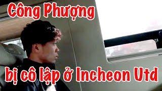 Công Phượng có 4 lý do thất bại ở Incheon - Quang Hải & Văn Hậu chú ý