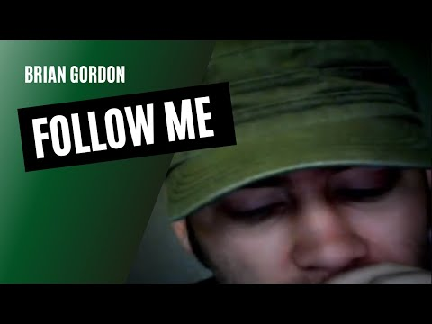 """""""Follow Me"""" by Brian Gordon"""