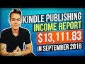 Kindle Publishing Income Report - $13,111.83 in September 2018